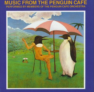 The Penguin Cafe Orchestra - Music From The Penguin Cafe